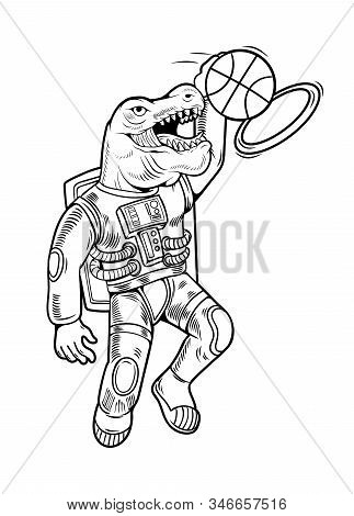 Engraving Draw With Astronaut T Rex Which Play Basketball And Make Slam Dunk. Vintage Cartoon Charac
