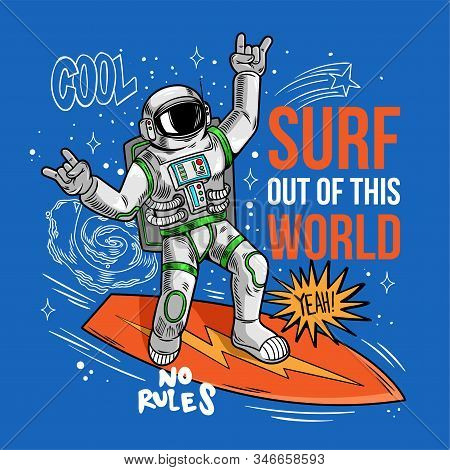 Engraving Cool Dude In Space Suit Surfer Astronaut Spaceman Catch The Space Wave On Surfboard, Surfi