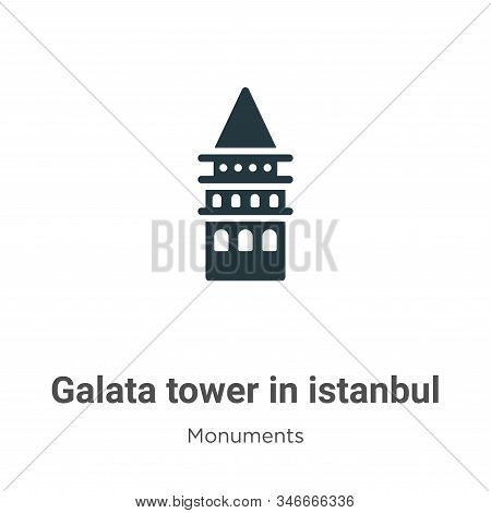Galata Tower In Istanbul Glyph Icon Vector On White Background. Flat Vector Galata Tower In Istanbul