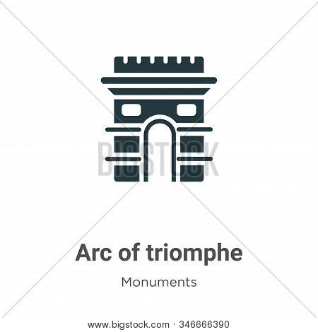 Arc Of Triomphe Glyph Icon Vector On White Background. Flat Vector Arc Of Triomphe Icon Symbol Sign
