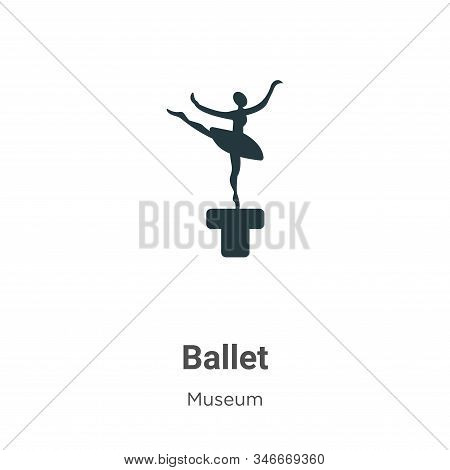 Ballet icon isolated on white background from museum collection. Ballet icon trendy and modern Balle