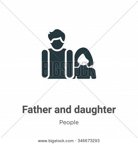 Father and daughter icon isolated on white background from people collection. Father and daughter ic