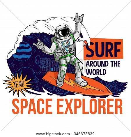 Engraving Cool Dude In Space Suit Surfer Astronaut Spaceman Catch The Cosmic Wave On Space Surfboard