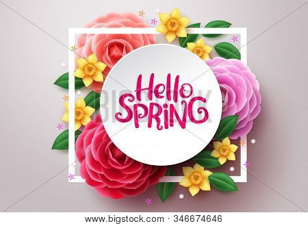 Spring Flower Vector Background. Hello Spring Text In White Frame Space And Colorful Camellia And Cr