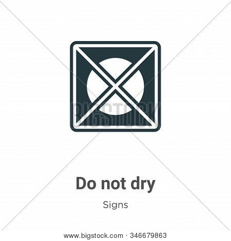 Do not dry icon isolated on white background from signs collection. Do not dry icon trendy and moder