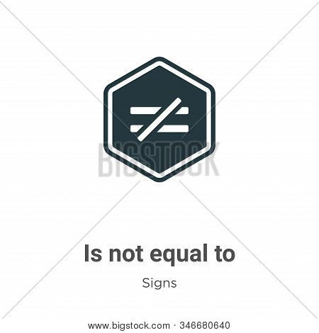 Is not equal to symbol icon isolated on white background from signs collection. Is not equal to symb