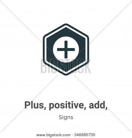 Plus, Positive, Add, Symbol Glyph Icon Vector On White Background. Flat Vector Plus, Positive, Add,