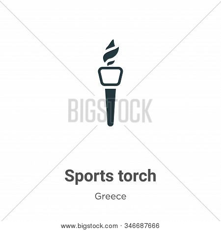 Sports Torch Glyph Icon Vector On White Background. Flat Vector Sports Torch Icon Symbol Sign From M