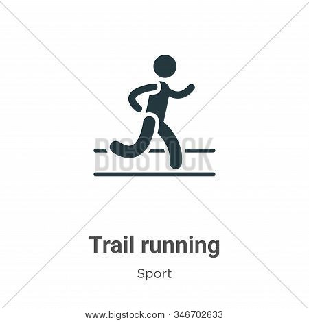 Trail Running Glyph Icon Vector On White Background. Flat Vector Trail Running Icon Symbol Sign From