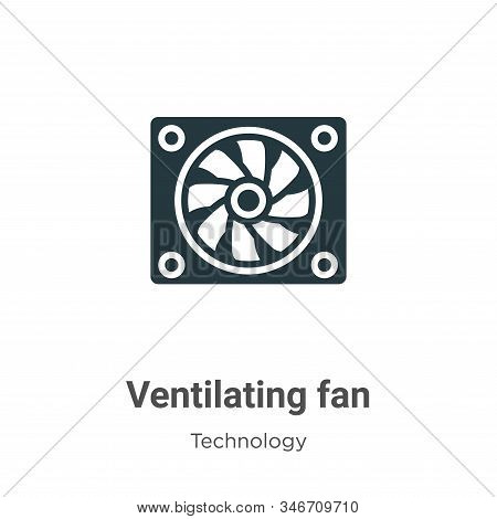 Ventilating Fan Glyph Icon Vector On White Background. Flat Vector Ventilating Fan Icon Symbol Sign