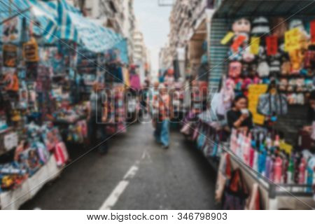 Abstract, Blurred Concept Image Of People On Street Market In Hong Kong , Tung Choi Street