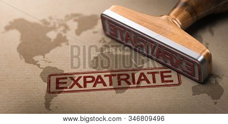 3d Illustration Of A World Map With The Word Expatriate Printed On It And A Rubber Stamp. Concept Of