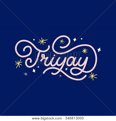 Hand Drawn Lettering Card. The Inscription: Friyay. Perfect Design For Greeting Cards, Posters, T-sh