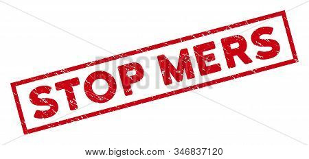 Stop Mers Rectangle Framed Stamp Seal. Red Vector Rectangle Scratched Seal Stamp With Stop Mers Capt