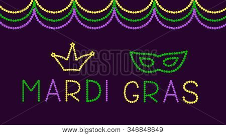 Mardi Gras Lettering And Mask Made Of Colorful Beads. Traditional Carnival In New Orleans. Fat Or Sh