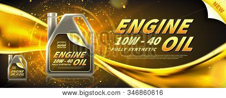 Engine Oil Advertisement Banner. Vector Illustration With Realistic Canister And Motor Oil Current O
