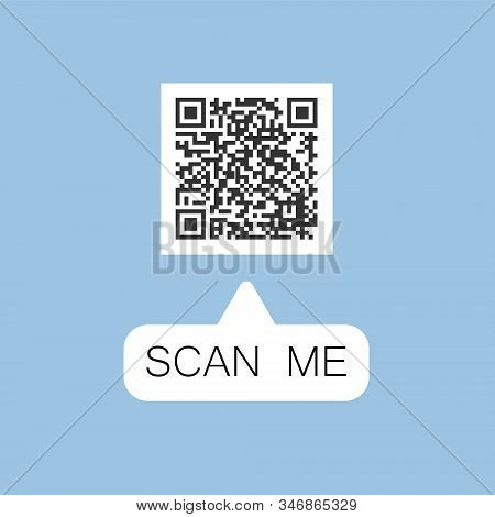 Qr Code In Speech Bubble, Scan Me Concept, Vector Icon Or Symbol Isolated On White Background. Eps 1