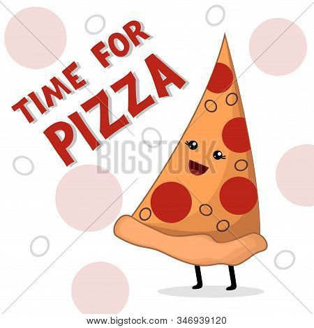 Cute Illustration Of Piece Of Pizza. Traditional Kawaii Pizza Cartoon Emoji, Manga Style, Concept Fo