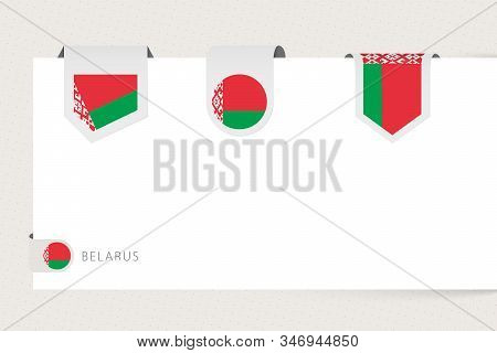 Label Flag Collection Of Belarus In Different Shape. Ribbon Flag Template Of Belarus Hanging From Pa