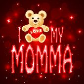 vector illustration of teddy bear in Love you Momma card poster