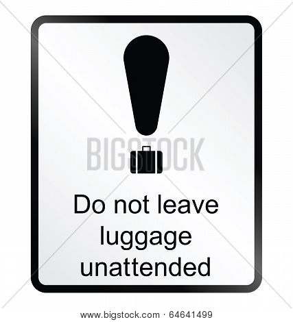 Unattended luggage Information Sign