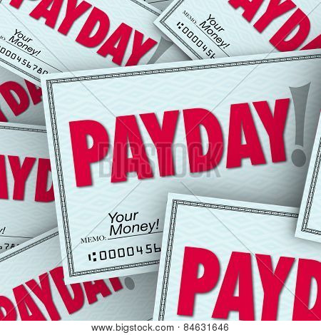 Payday word on checks in a pile of earnings, compensation, wages or income earned from working your job