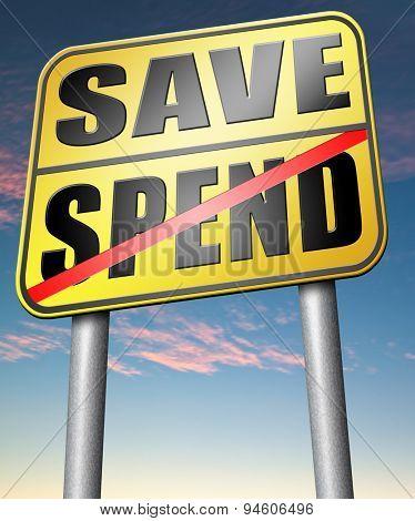 save spend saving or spending money bank deposit or buying  poster