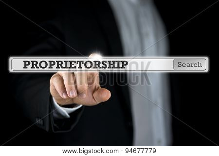 Businessman Pushing A  Search Bar On A Virtual Computer Screen With The Word Proprietorship