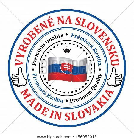 Made in Slovakia, Premium Quality (Text in English and Slovak languages) - grunge label / stamp with Slovakia flag on the background. Print colors used