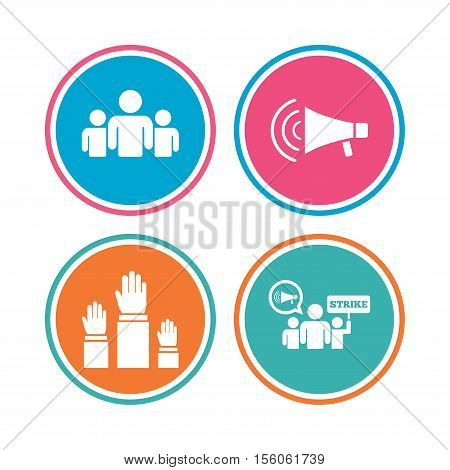 Strike group of people icon. Megaphone loudspeaker sign. Election or voting symbol. Hands raised up. Colored circle buttons. Vector