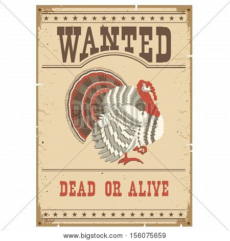 Thanksgiving Turkey Wanted Poster On Old Paper
