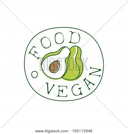 Fresh Vegan Food Promotional Sign With Avocado In Round Frame For Vegetarian, Vegan And Raw Food Diet Menu. Hand Drawn Advertisement Logo For Natural Products And Healthy Lifestyle Eating.