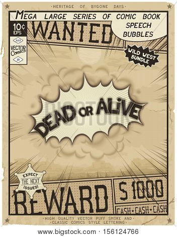 Dead or Alive. Retro poster in style of times the Wild West. Comic speech bubble with speed lines and 3D explosion.