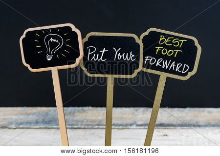 Concept Message Put Your Best Foot Forward And Light Bulb As Symbol For Idea
