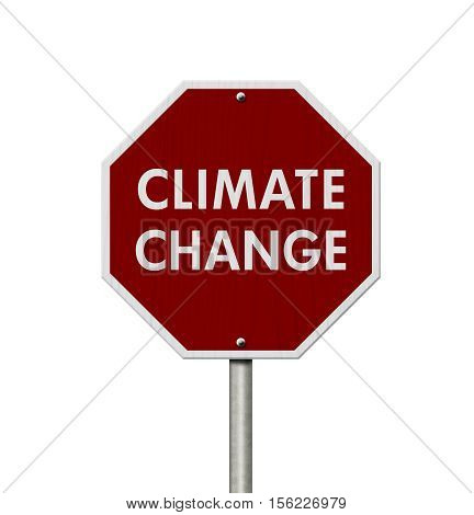 Climate change red stop highway road sign Red stop road sign with words Climate Change isolated over white 3D Illustration