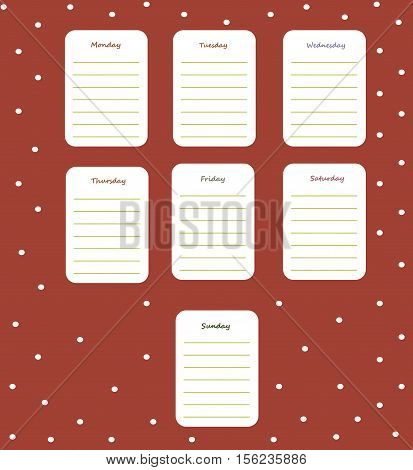 The weekly planning on the burgundy background in a cute polka dots with the names of the days of the week. Diary.Vector illustration.