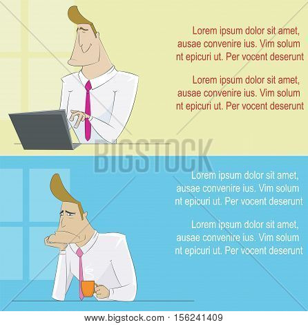 Two illustration. Man working on laptop computer in his office. And tired or sickness man sitting in office and drink tea. Businessman or office worker concept vector illustration