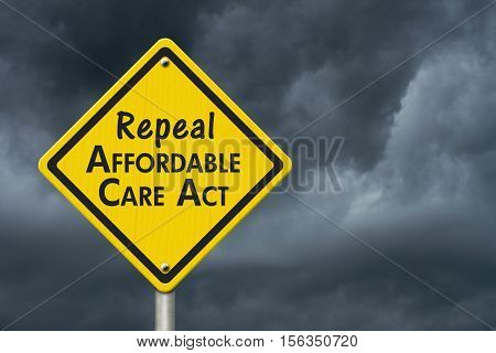 Repealing and replacing the Affordable Care Act healthcare insurance Yellow warning highway road sign with words repeal Affordable Care Act with stormy sky background 3D Illustration