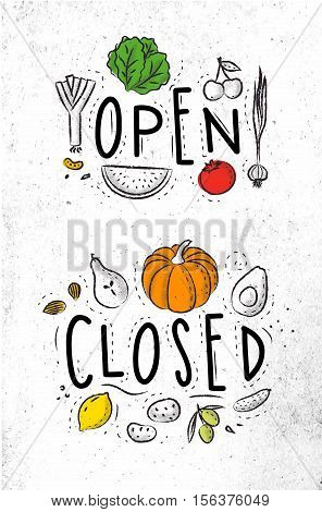 Eco signboard in eco style decorated by fruits and vegetables lettering open and close drawing with coal and color on dirty paper background