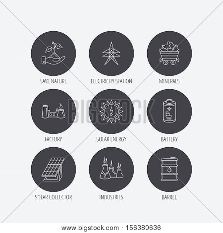 Solar collector energy, battery and oil barrel icons. Minerals, electricity station and factory linear signs. Industries, save nature icons. Linear icons in circle buttons. Flat web symbols. Vector