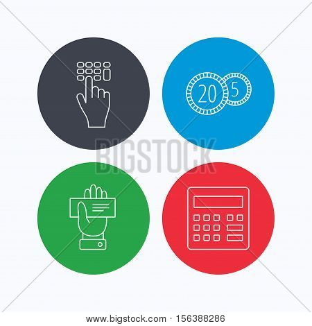 Calculator, coins and cheque icons. Enter code linear sign. Linear icons on colored buttons. Flat web symbols. Vector