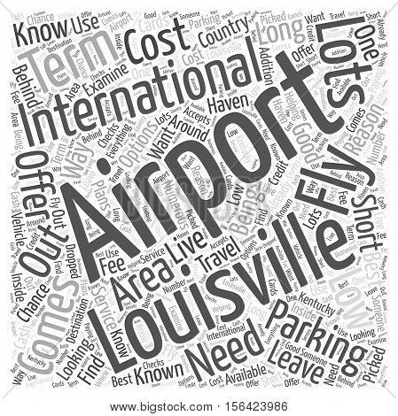 What You Need to Know About the Louisville International  text background Airport word cloud concept