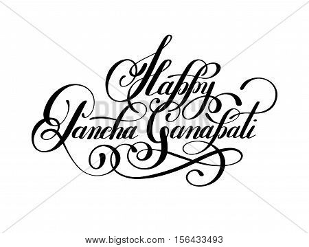 Happy Pancha Ganapati handwritten ink lettering inscription to indian december holiday design, calligraphy vector illustration