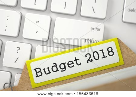 Yellow Sort Index Card with Budget 2018 Overlies Modern Laptop Keyboard. Closeup View. Blurred Illustration. 3D Rendering.