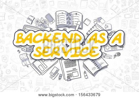 Backend As A Service - Hand Drawn Business Illustration with Business Doodles. Yellow Inscription - Backend As A Service - Cartoon Business Concept.