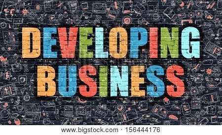 Developing Business Concept. Developing Business Drawn on Dark Wall. Developing Business in Multicolor. Developing Business Concept. Modern Illustration in Doodle Design of Developing Business.