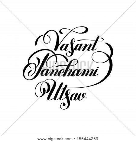 Vasant Panchami Utsav handwritten ink lettering inscription for indian winter holiday, calligraphy vector illustration