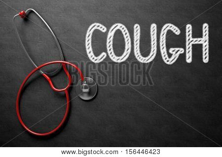 Medical Concept: Cough on Black Chalkboard. Medical Concept: Cough -  Black Chalkboard with Hand Drawn Text and Red Stethoscope. Top View. 3D Rendering.