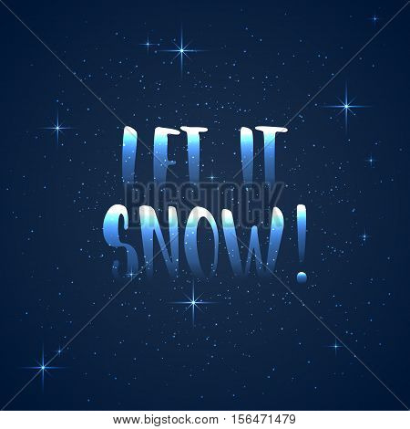 Let it snow - lettering Christmas and New Year holiday calligraphy phrase isolated on the background. Fun brush ink typography for photo overlays, t-shirt print, flyer, poster design.