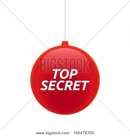 Isolated Christmas Ball With    The Text Top Secret